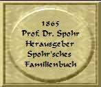 1865 Prof. Dr. Spohr Herausgeber  Spohr'sches  Familienbuch